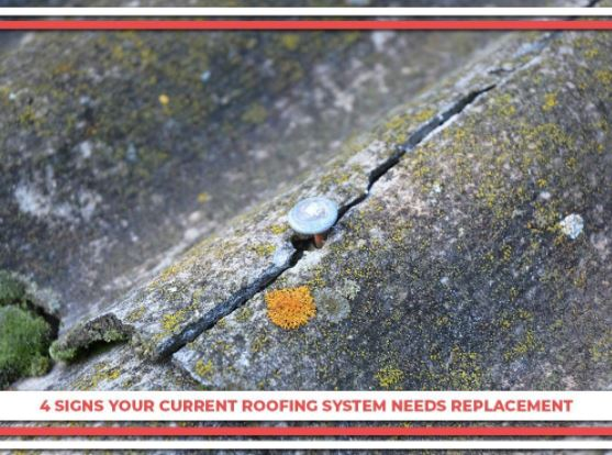 4 Signs Your Current Roofing System Needs Replacement