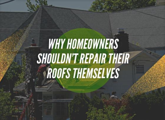Why Homeowners Shouldn't Repair Their Roofs Themselves