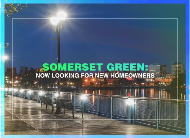 Somerset Green: Now Looking for New Homeowners